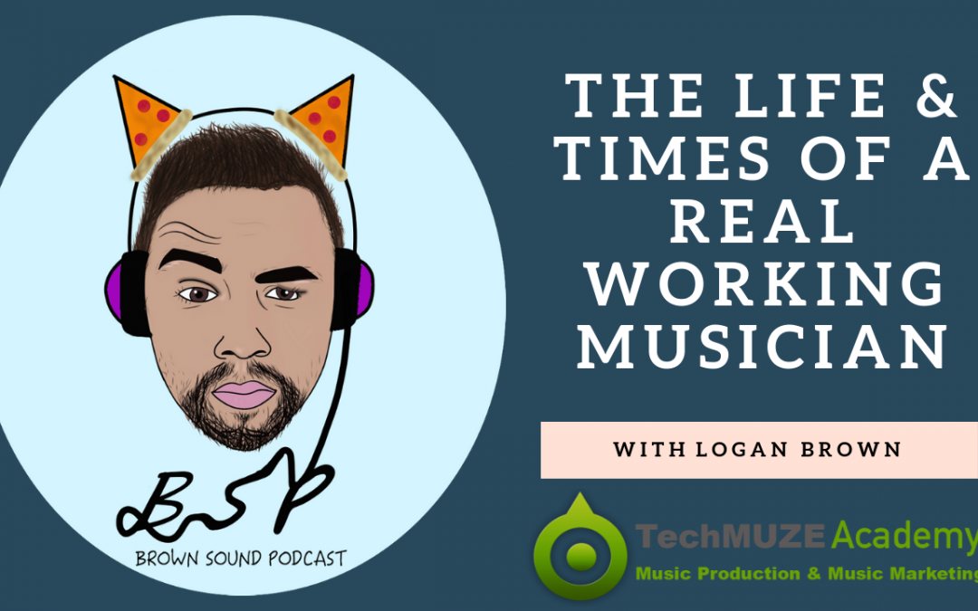 TechMuze Ep 95 – The Life And Times Of A REAL Working Musician